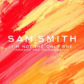 Sam Smith I'm Not The Only One Armand Van Helden R