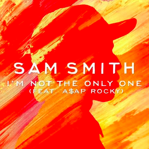 Sam Smith A$ap Rocky I'm Not The Only One
